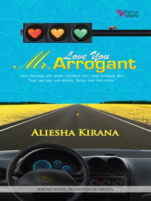 Love You Mr. Arrogant by Aliesha Kirana from Karyaseni Enterprise in General Novel category