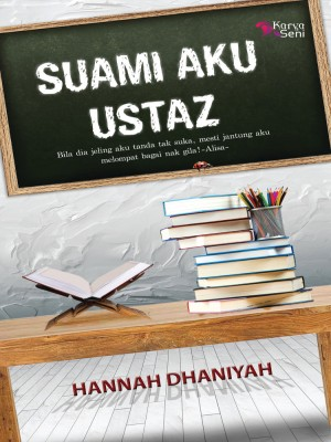 Suami Aku Ustaz by Hannah Dhaniyah from Karyaseni Enterprise in General Novel category