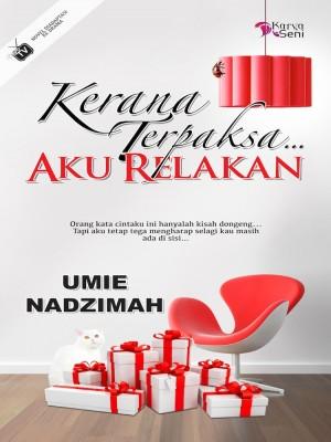 Kerana Terpaksa... Aku Relakan by Umie Nadzimah from Karyaseni Enterprise in Romance category