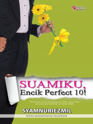 SUAMIKU, ENCIK PERFECT 10! by Syamnuriezmil from Karyaseni Enterprise in General Novel category
