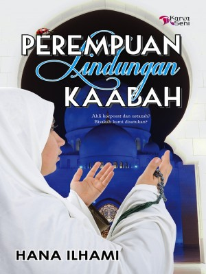 Perempuan Lindungan Kaabah by Hana Ilhami from Karyaseni Enterprise in Romance category