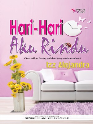 Hari-Hari Aku Rindu by Izz Alejandra from Karyaseni Enterprise in Romance category