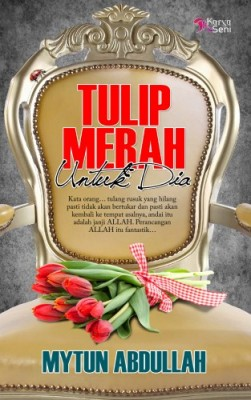 Tulip Merah Untuk Dia by Mytun Abdullah from Karyaseni Enterprise in General Novel category
