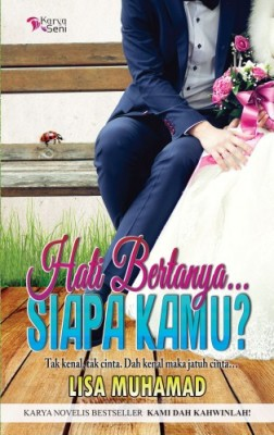 Hati Bertanya Siapa Kamu by Lisa Muhammad from Karyaseni Enterprise in Romance category