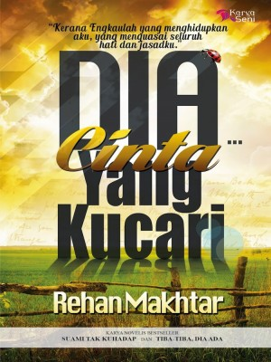 Dia…Cinta Yang Kucari by Rehan Makhtar from Karyaseni Enterprise in Romance category