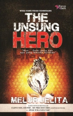 The Unsung Hero (Wira Yang Tak Didendang) by Melur Jelita from Karyaseni Enterprise in Romance category