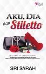 Aku, Dia dan Stiletto by Sri Sarah from Karyaseni Enterprise in Teen Novel category