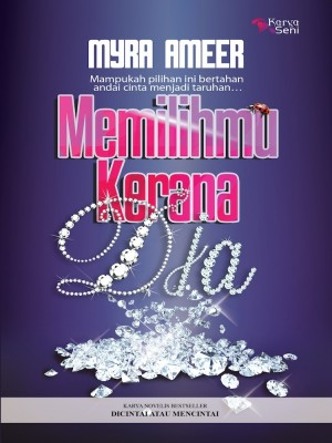 Memilihmu Kerana Dia by Myra Ameer from Karyaseni Enterprise in Romance category