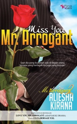 Miss You Mr.Arrogant by Aliesha Kirana from Karyaseni Enterprise in General Novel category