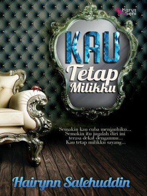 Kau Tetap Milikku by Hairynn Salehuddin from Karyaseni Enterprise in General Novel category