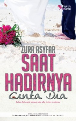 Saat Hadirnya Cinta Dia by Zura Asyfar from Karyaseni Enterprise in Romance category
