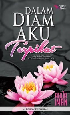 Dalam Diam Aku Terpikat by Aulia Iman from Karyaseni Enterprise in General Novel category