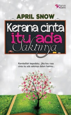 Kerana Cinta Itu Ada Saktinya by April Snow from Karyaseni Enterprise in Romance category