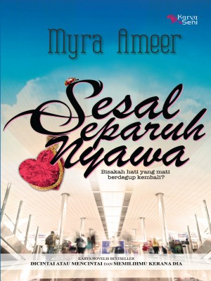 Sesal Separuh Nyawa by Myra Ameer from Karyaseni Enterprise in Romance category