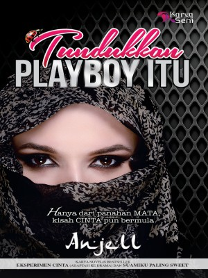 Tundukkan Playboy Itu by Anjell from Karyaseni Enterprise in General Novel category