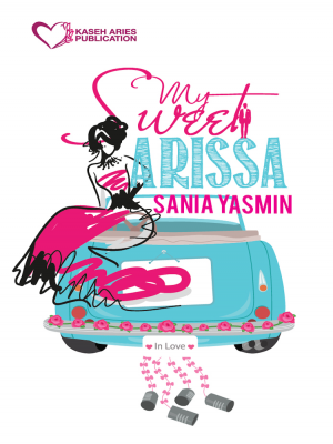 My Sweet Arissa by Sarnia Yasmin from Kaseh Aries Publication Sdn Bhd in Romance category