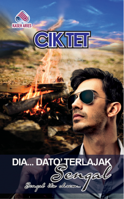 Dia Dato Terlajak Sengal by Cik Tet from Kaseh Aries Publication Sdn Bhd in Romance category