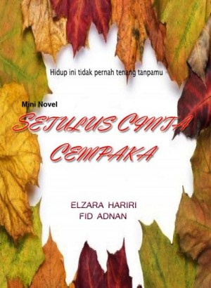 Setulus Cinta Cempaka by Elzara Hariri dan Fid Adnan from K Four Publishing in General Novel category