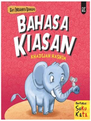 Siri Indahnya Bahasaku - Bahasa Kiasan by Khadijah Hashim from K PUBLISHING SDN BHD in Children category