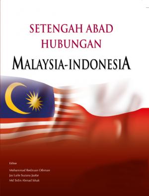 Setengah Abad Hubungan Malaysia-Indonesia