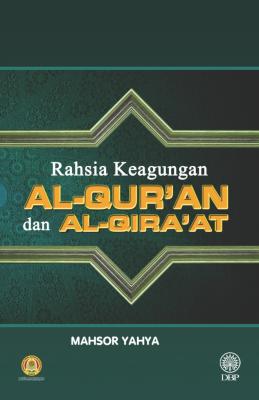 RAHSIA KEAGUNGAN AL-QURAN DAN AL-QIRA'AT
