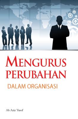 Mengurus Perubahan Dalam Organisasi