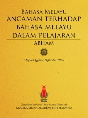 ANCAMAN TERHADAP BAHASA MELAYU DALAM PELAJARAN by Qalam from BookCapital in General Novel category