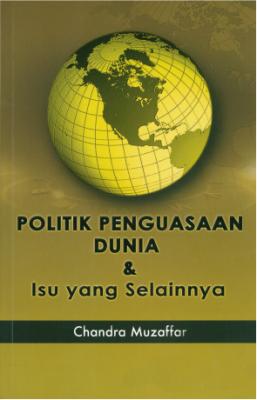 Politik Penguasaan Dunia & Isu Yang Selainnya