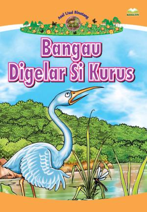 Siri Asal Usul Binatang; Bangau Digelar Si Kurus by RUBIAH JUSOH from BookCapital in Children category