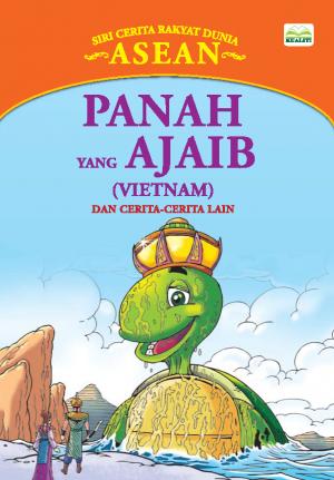 Siri Cerita Rakyat Dunia; Panah Yang Ajaib by Sulaiman Zakaria from BookCapital in Children category