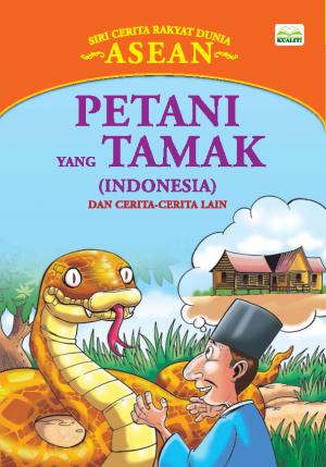Siri Cerita Rakyat Dunia; Petani Yang Tamak by Sulaiman Zakaria from BookCapital in Children category