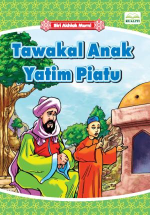 Siri Akhlak Murni; Tawakal Anak Yatim Piatu by Norul Azila Ariffin from BookCapital in Children category