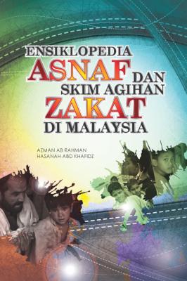 ENSIKLOPEDIA ASNAF DAN SKIM AGIHAN ZAKAT DI MALAYSIA