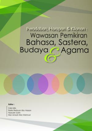 Peradaban, Harapan & Kilanan : Wawasan Pemikiran Bahasa, Sastera, Budaya & Agama