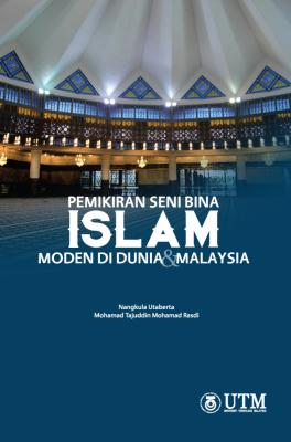 PEMIKIRAN SENI BINA ISLAM MODEN DI DUNIA & MALAYSIA by Nangkula Utaberta, Mohamad Tajudin Mohamad Rasdi from Bookcapital in General Academics category