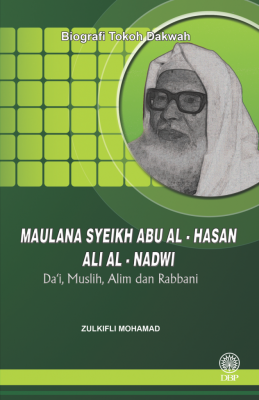 MAULANA SYEIKH ABU AL - HASAN ALI AL-NADWI - Da'i, Muslih, Alim dan Rabbani by ZULKIFLI MOHAMAD from BookCapital in Religion category