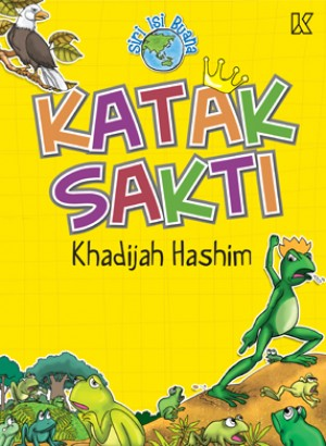 Katak Sakti by Khadijah Hashim from K PUBLISHING SDN BHD in Children category