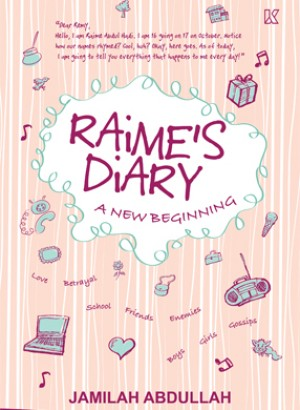 Raime's Diary -  A New Beginning by Jamilah Abdullah from K PUBLISHING SDN BHD in General Novel category