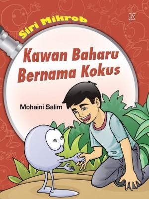 Kawan Baharu Bernama Kokus by Mohaini Salim from K PUBLISHING SDN BHD in Children category