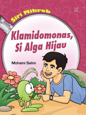 Klamidomonas si Alga Hijau by Mohaini Salim from K PUBLISHING SDN BHD in Children category