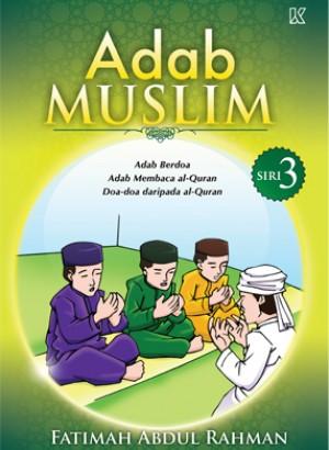 Adab Muslim Siri 3 by Fatimah Abdul Rahman from K PUBLISHING SDN BHD in Children category