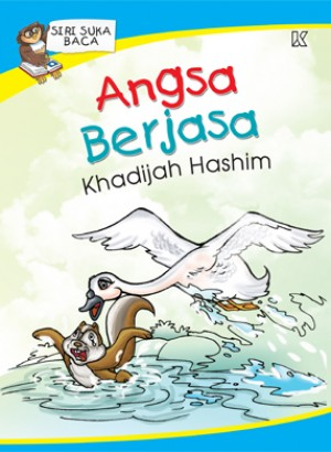 Angsa Berjasa by Khadijah Hashim from K PUBLISHING SDN BHD in Children category