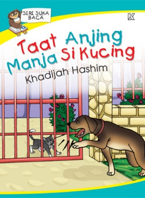 Taat Anjing Manja Si Kucing by Khadijah Hashim from K PUBLISHING SDN BHD in Children category