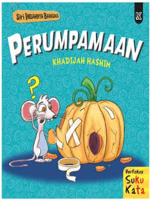 Siri Indahnya Bahasaku - Perumpamaan by Khadijah Hashim from K PUBLISHING SDN BHD in Children category