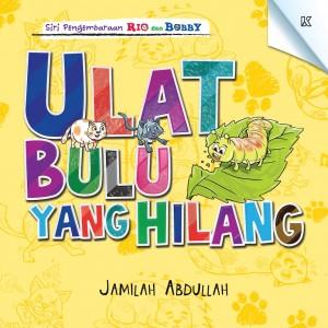 Ulat Bulu Yang Hilang by Jamilah Abdullah from K PUBLISHING SDN BHD in Children category