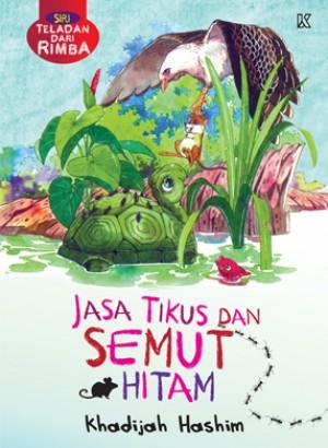 Siri Teladan Dari Rimba - Jasa Tikus dan Semut Hitam by Khadijah Hashim from K PUBLISHING SDN BHD in Language & Dictionary category
