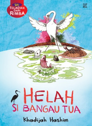 Siri Teladan Dari Rimba - Helah Si Bangau Tua by Khadijah Hashim from K PUBLISHING SDN BHD in Children category