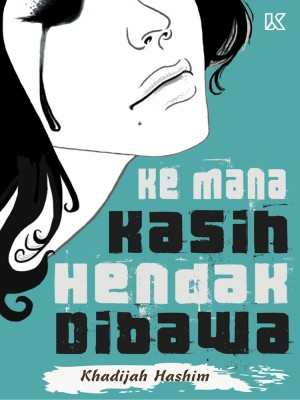 Ke Mana Kasih Hendak Dibawa by Khadijah Hashim from  in  category