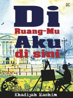 Di Ruang-Mu Aku di Sini by Khadijah Hashim from K PUBLISHING SDN BHD in General Novel category