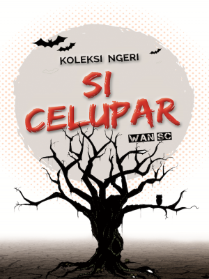 Koleksi Ngeri Si Celupar by Wan SC from  in  category